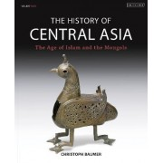 The History of Central Asia: Volume 3 by Christoph Baumer