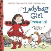 Ladybug Girl Dresses Up! by David Soman