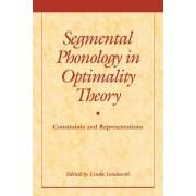 Segmental Phonology in Optimality Theory by Linda Lombardi