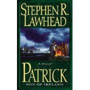 Patrick by Stephen R Lawhead