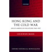 Hong Kong and the Cold War by Chi-Kwan Mark