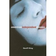 American Independent Cinema by Geoff King