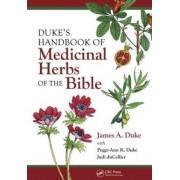 Duke's Handbook of Medicinal Plants of the Bible by James A. Duke