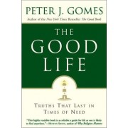 The Good Life by Peter J. Gomes