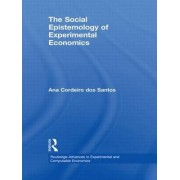 The Social Epistemology of Experimental Economics by Ana Cordeiro Dos Santos