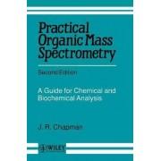 Practical Organic Mass Spectrometry by J. R. Chapman