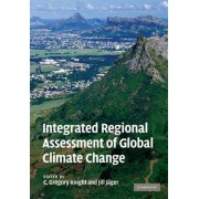 Integrated Regional Assessment of Global Climate Change by C. Gregory Knight
