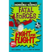 Horrible Science: Fatal Forces and the Fight for Flight