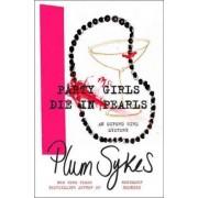 Party Girls Die in Pearls by Plum Sykes