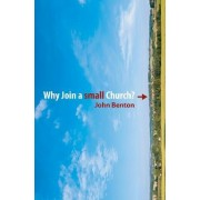 Why Join a Small Church? by John Benton