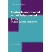Contracts Not Covered, or Not Fully Covered, by the Public Sector Directive by Carina Risvig Hansen