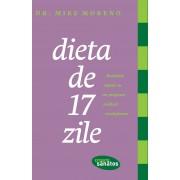 Dieta de 17 zile. Rezultate rapide cu un plan medical special conceput (eBook)
