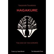 The Hagakure - The Way of the Samurai by Yamamoto Tsunetomo