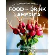 The Oxford Encyclopedia of Food and Drink in America by Andrew Smith
