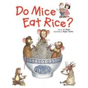 Do Mice Eat Rice? by Albert Wight