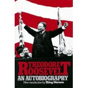 Theodore Roosevelt by Theodore Roosevelt