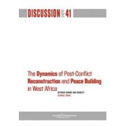 The Dynamics of Post-Conflict Reconstruction and Peace Building in West Africa by Olawale Ismail