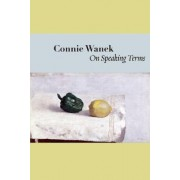 On Speaking Terms by Connie Wanek
