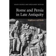 Rome and Persia in Late Antiquity by Engelbert Winter