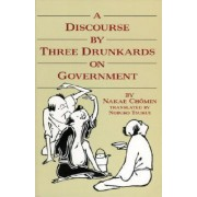 A Discourse by Three Drunkards on Government by N. Thomin