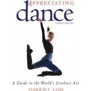 Appreciating Dance by Harriet R Lihs