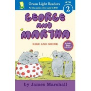George and Martha: Rise and Shine by James Marshall