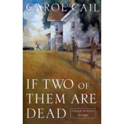 If Two of Them Are Dead by Carol Cail
