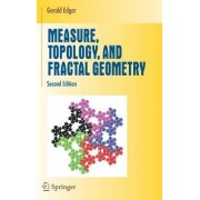 Measure, Topology, and Fractal Geometry by Gerald A. Edgar