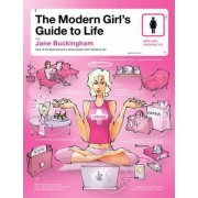 The Modern Girls Guide to Life by Jane Buckingham