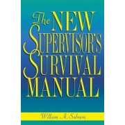 The New Supervisor's Survival Manual by William Salmon