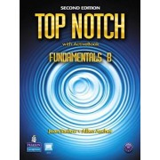 Top Notch Fundamentals B Split: Student Book with ActiveBook and Workbook: Fundamentals B with workbook by Joan M. Saslow