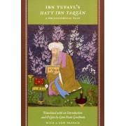 Ibn Tufayl's Hayy Ibn Yaqzan by Lenn E. Goodman