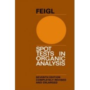 Spot Tests in Organic Analysis by Fritz Feigl