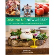 Dishing Up(r) New Jersey: 150 Recipes from the Garden State