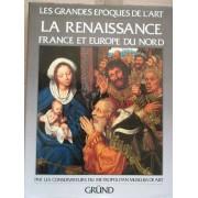 Les Grandes Epoques De L'art La Renaissance France Et Europe Du Nord - J. Snyder P. Cox