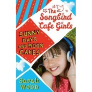 Sunny Days and Moon Cakes (The Songbird Cafe Girls 2) by Sarah Webb