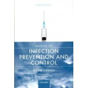 Manual of Infection Prevention and Control by Dr. Nizam N. Damani