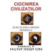 Ciocnirea civilizatiilor si refacerea ordinii mondiale.