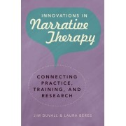 Innovations in Narrative Therapy by Jim Duvall