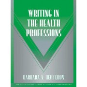 Writing in the Health Professions by Barbara A. Heifferon