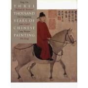 Three Thousand Years of Chinese Painting by Richard M. Barnhart