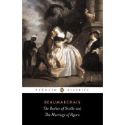 The Barber of Seville: AND The Marriage of Figaro by Pierre Augustin Caron De Beaumarchais