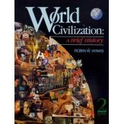World Civilization by Robin W. Winks