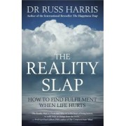 The Reality Slap by Dr. Russ Harris