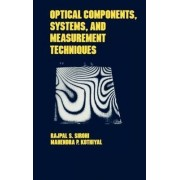 Optical Components, Techniques, and Systems in Engineering by R. S. Sirohi