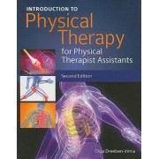 Introduction to Physical Therapy for Physical Therapist Assistants by Olga Dreeben-Irimia