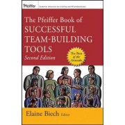 The Pfeiffer Book of Successful Team Building Tools by Elaine Biech
