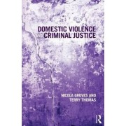 Domestic Violence and Criminal Justice by Nicola Groves