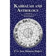 Kabbalah and Astrology by Z'Ev Ben Shimon Halevi