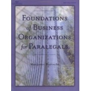 Foundations of Business Organizations for Paralegals by Margaret Bartschi